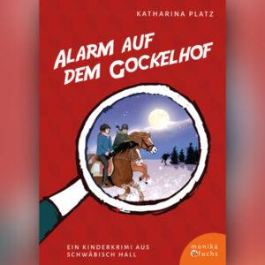 Alarm auf dem Gockelhof. Ein Kinderkrimi aus Schwäbisch Hall