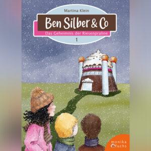 Ben Silber & Co – Das Geheimnis der Riesenpraline