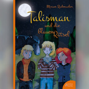 Talisman und die blauen Rätsel (Band 1)