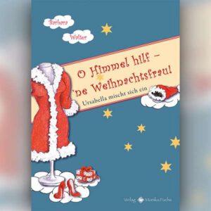 O Himmel hilf – 'ne Weihnachtsfrau!