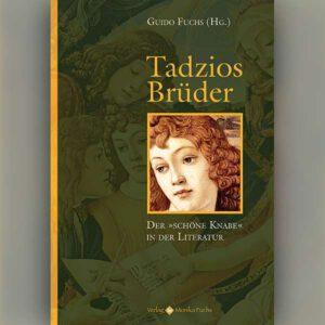 Tadzios Brüder. Der »schöne Knabe« in der Literatur