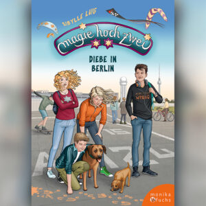 Magie hoch zwei (Band 3).  Diebe in Berlin